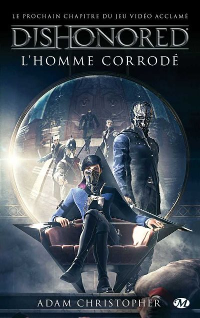 [Critique] Dishonored T1 : l'Homme Corrodé – Adam Christopher