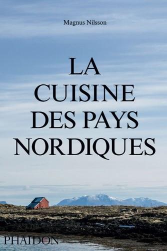 image couverture la cuisine des pays nordiques magnus nilsson phaidon