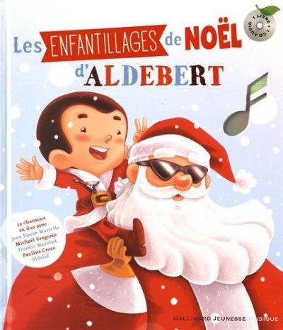image couverture livre cd les enfantillages de noël d'aldebert gallimard jeunesse