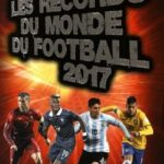 image les records du monde du football 2017