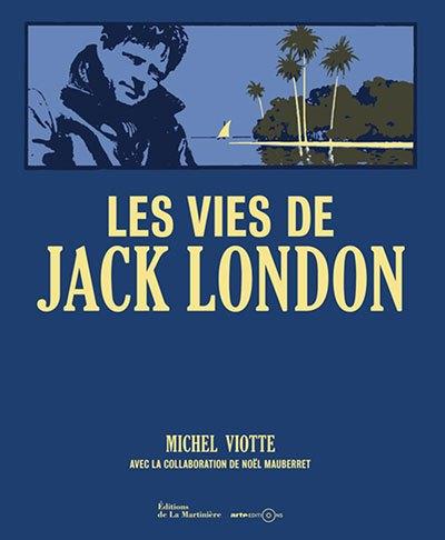 [Critique] Les vies de Jack London — Michel Viotte & Noël Mauberret