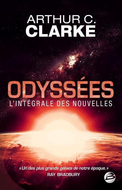 [Critique] Odyssées : l'intégrale des nouvelles – Arthur C. Clarke