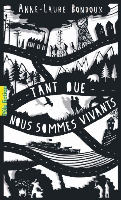 [Critique] Tant Que Nous Sommes Vivants – Anne-Laure Bondoux