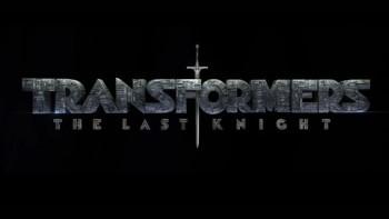 [News – Cinéma] Bande-annonce «Transformers: The Last Knight» de Michael Bay, sortie le 21 Juin 2017
