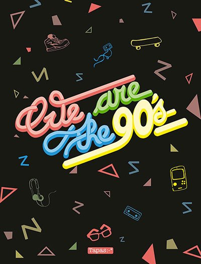 [Critique] We are the 90's — Collectif