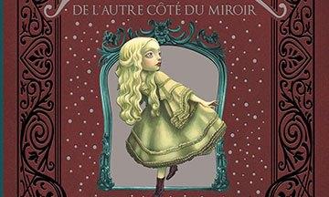 image gros plan couverture alice de l'autre côté du miroir benjamin lacombe soleil éditions