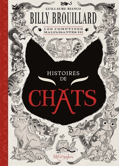 [Critique] Billy Brouillard, Les comptines malfaisantes III : Histoires de chats – Guillaume Bianco