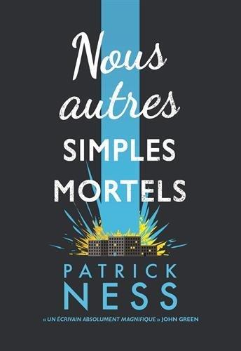 [Critique] Nous autres simples mortels – Patrick Ness