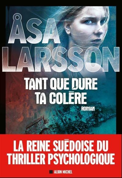 [Critique] Tant que dure ta colère – Asa Larsson