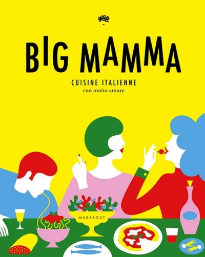[Critique] Big Mamma : Cuisine italienne con molto amore — Collectif