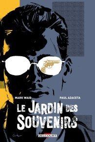[Critique] Le jardin des souvenirs – Mark Waid, Paul Azaceta