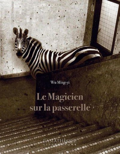 [Critique] Le magicien sur la passerelle – Wu Ming-Yi