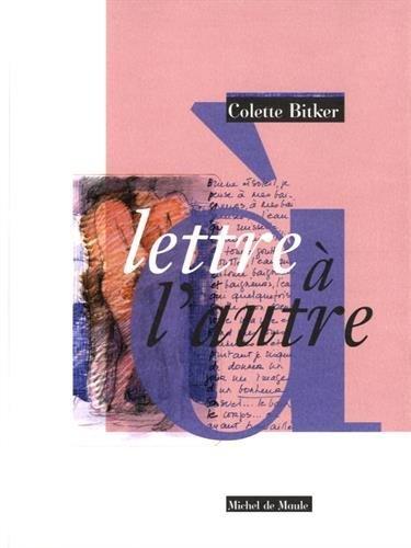 [Critique] Lettre à l'autre — Colette Bitker