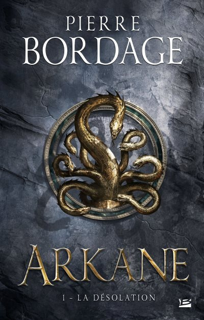 [Critique] Arkane tome 1 : la désolation – Pierre Bordage