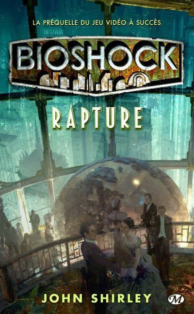 [Critique] Bioshock : Rapture – John Shirley