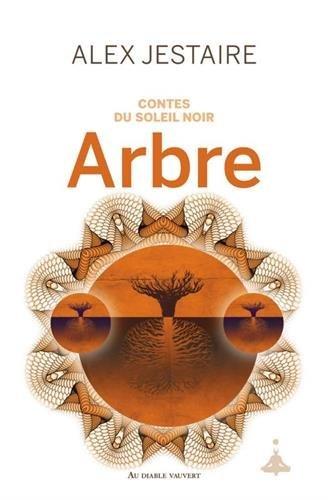 image couverture contes du soleil noir arbre alex jestaire éditions au diable vauvert