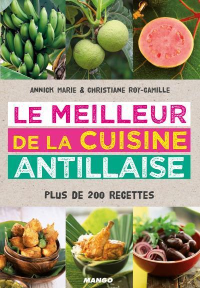[Critique] Le meilleur de la cuisine antillaise — Annick Marie & Christiane Roy-Camille
