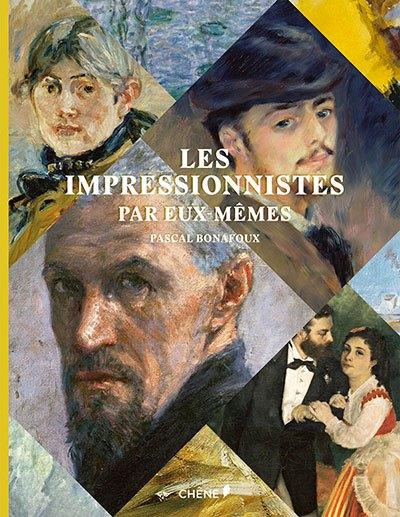 image couverture les impressionnistes par eux-mêmes pascal bonafoux éditions du chêne