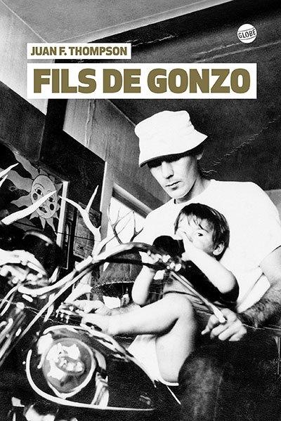 image couverture fils de gonzo juan f. thompson éditions du globe