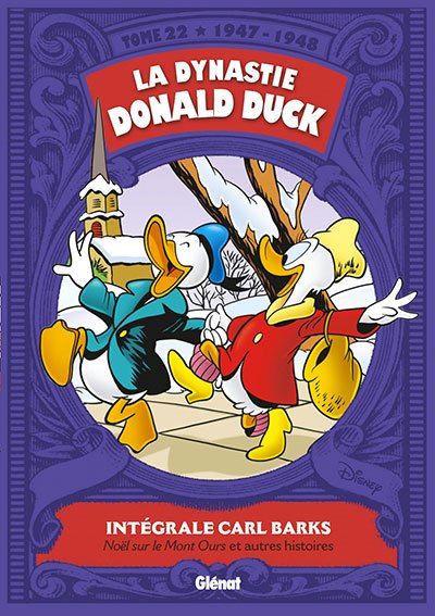 [Critique] La dynastie Donald Duck, tome 22 : 1947-1948 — Carl Barks