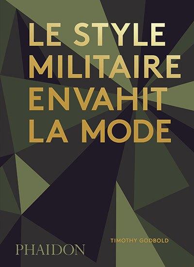 image couverture le style militaire envahit la mode timothy godbold phaidon