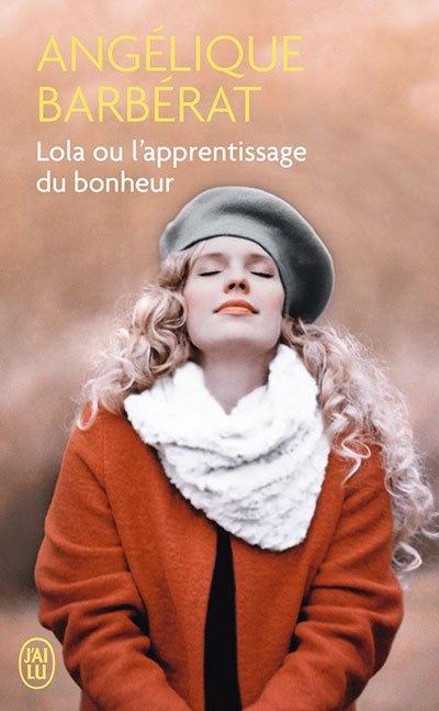 image couverture lola ou l'apprentissage du bonheur angélique barbérat éditions j'ai lu