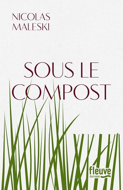image couverture sous le compost nicolas maleski fleuve éditions