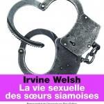 image couverture la vie sexuelle des soeurs siamoises irvin welsh éditions au diable vauvert