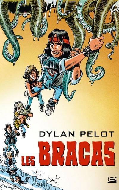 [Critique] Les Bracas – Dylan Pelot