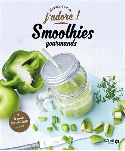 image couverture smoothies gourmands j'adore éditions solar