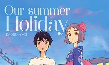 image couverture recadree our summer holiday kaori ozaki éditions delcourt tonkam
