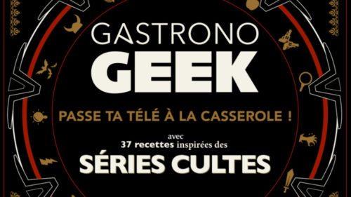 image gros plan gastronogeek spécial séries cultes hachette pratique hachette heroes