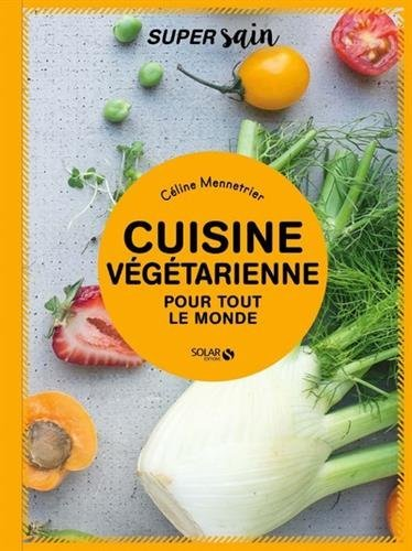 Critique Cuisine Vegetarienne Pour Tout Le Monde Celine Mennetrier