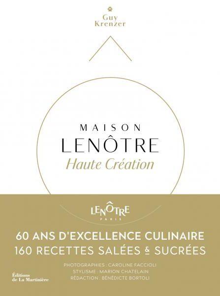 image couverture livre de cuisine maison lenôtre haute création 60 ans éditions de la martinière