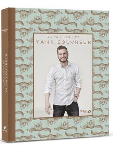 image livre la pâtisserie de yann couvreur éditions solar