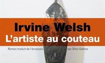 image gros plan couverture l'artiste au couteau irvine welsh au diable vauvert