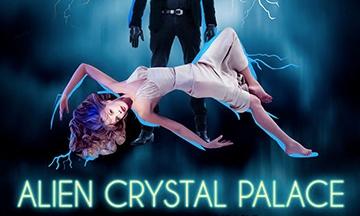 [Critique] Alien Crystal Palace : Un vrai plaisir nanardesque