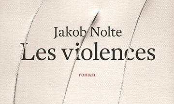 image gros plan couverture les violences de jakob nolte éditions du seuil