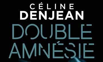 image gros plan couverture roman double amnésie de céline denjean éditions marabout