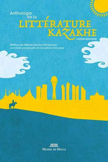 couverture anthologie de la littérature kazakhe contemporaine éditions michel de maule