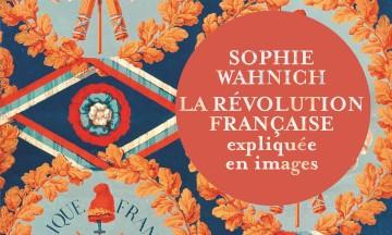 Sophie Wahnich, la Révolution française expliquée en images