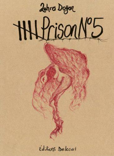 """Couverture de la BD de l'artiste et journaliste Kurde Zehra Dogan """"Prison n°5"""" sur son emprisonnement en Turquie"""